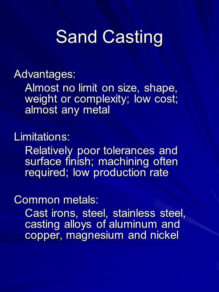 Sand Casting Advantages: