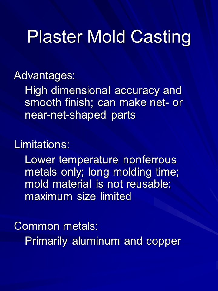 Plaster Mold Casting Advantages: