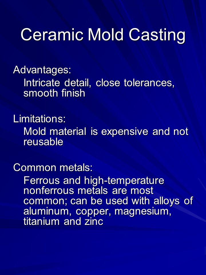 Ceramic Mold Casting Advantages: