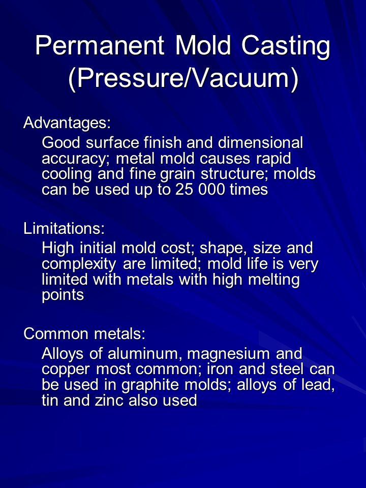 Permanent Mold Casting (Pressure/Vacuum)
