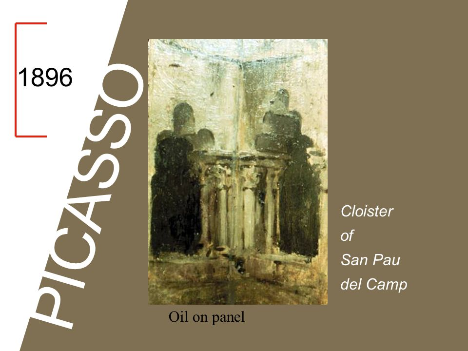 1896 PICASSO Cloister of San Pau del Camp Oil on panel