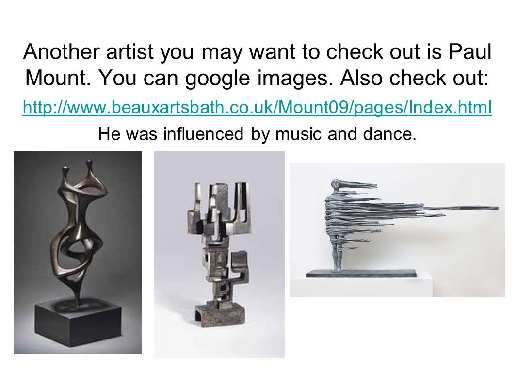 He was influenced by music and dance.