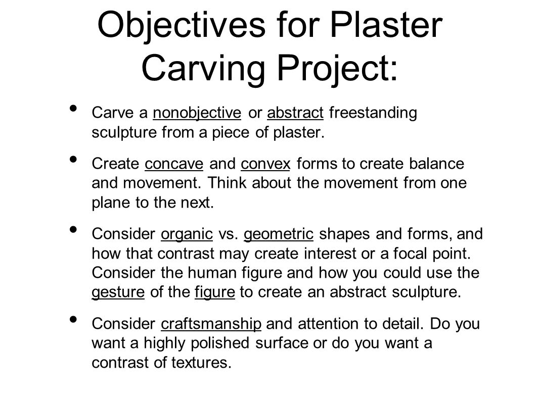 Objectives for Plaster Carving Project: