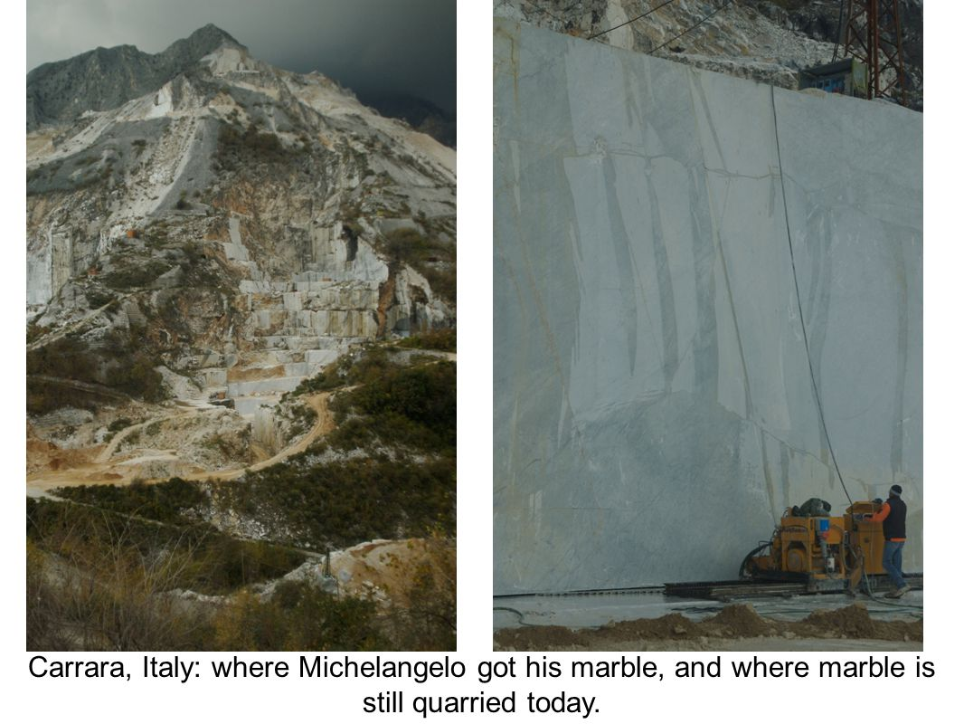 Carrara, Italy: where Michelangelo got his marble, and where marble is still quarried today.