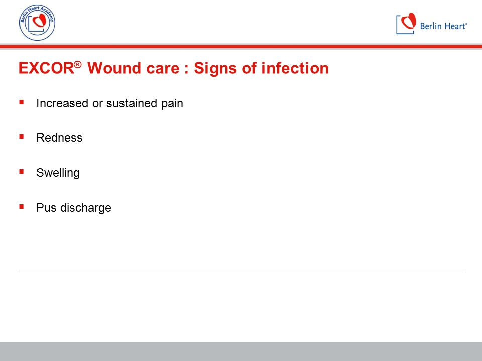 EXCOR® Wound care : Signs of infection
