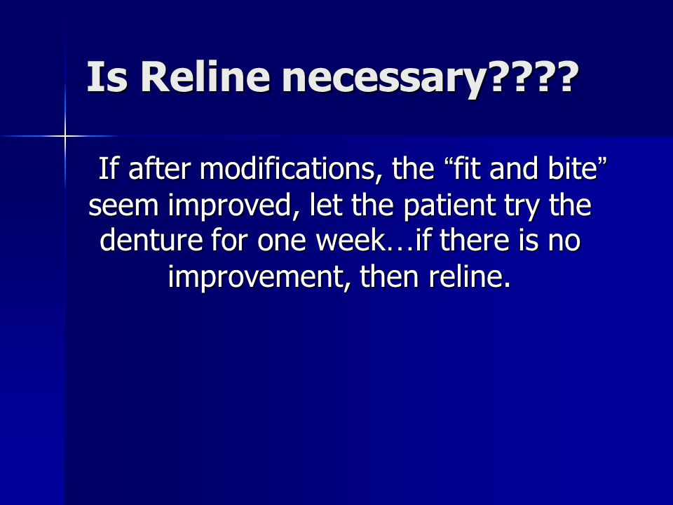 Is Reline necessary