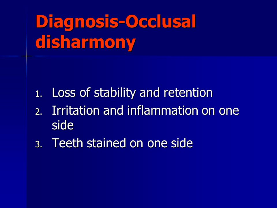 Diagnosis-Occlusal disharmony