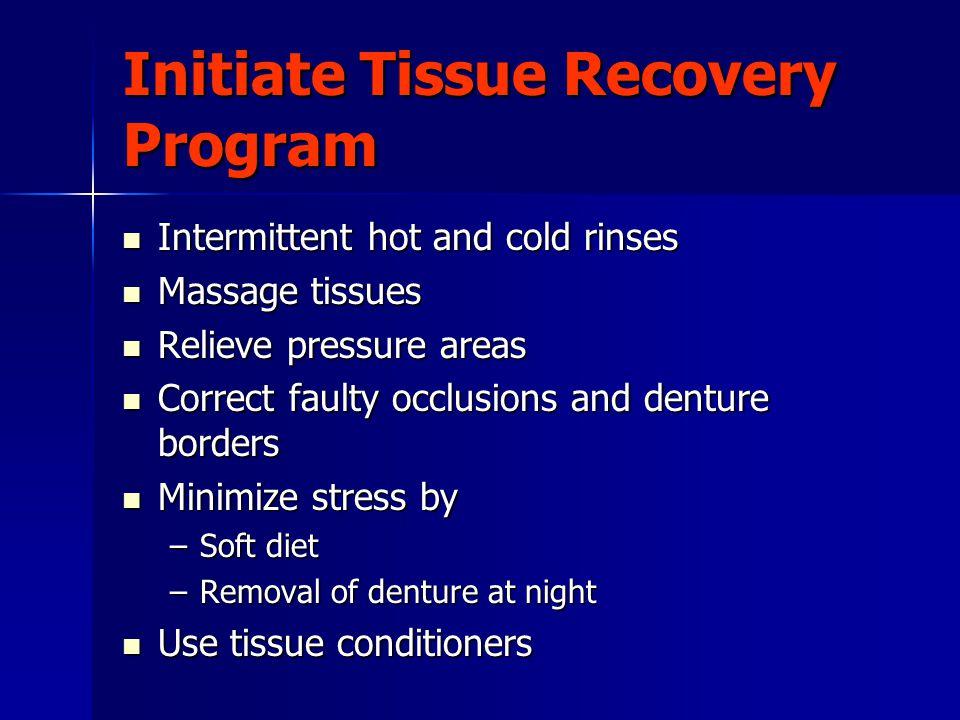 Initiate Tissue Recovery Program