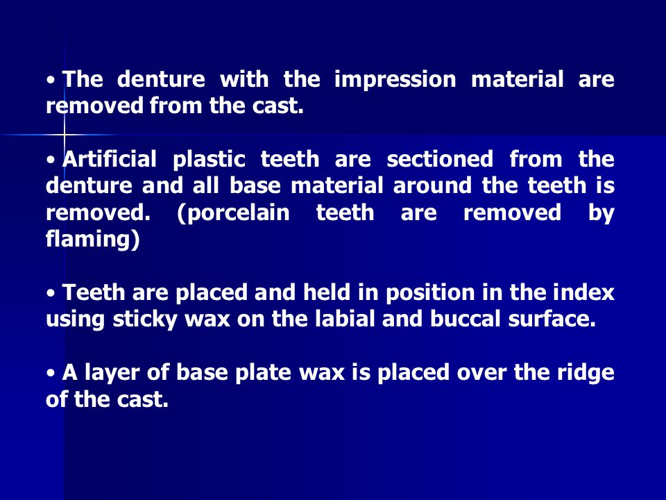 The denture with the impression material are removed from the cast.