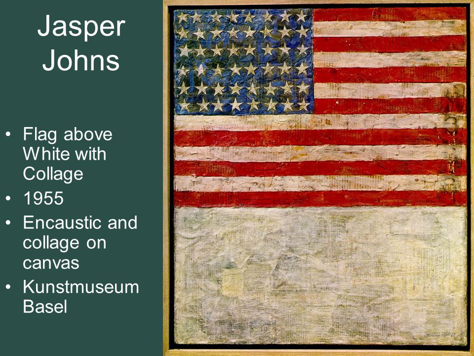 Jasper Johns Flag above White with Collage 1955