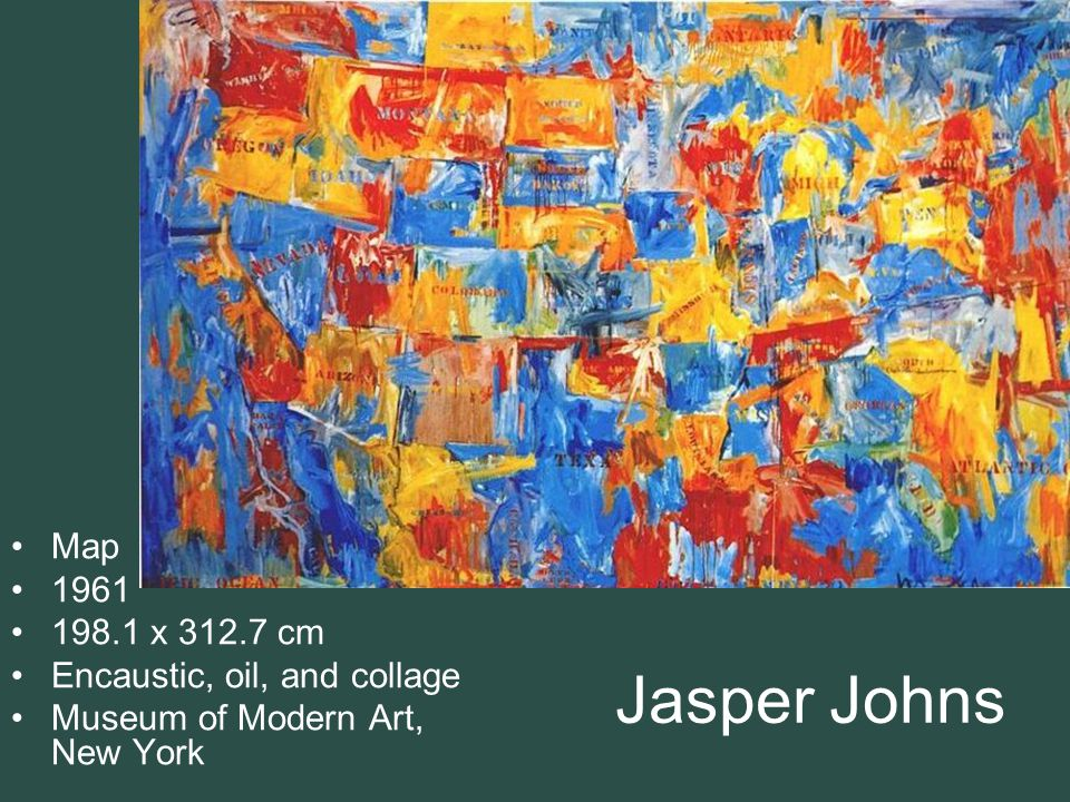 Jasper Johns Map 1961 198.1 x 312.7 cm Encaustic, oil, and collage