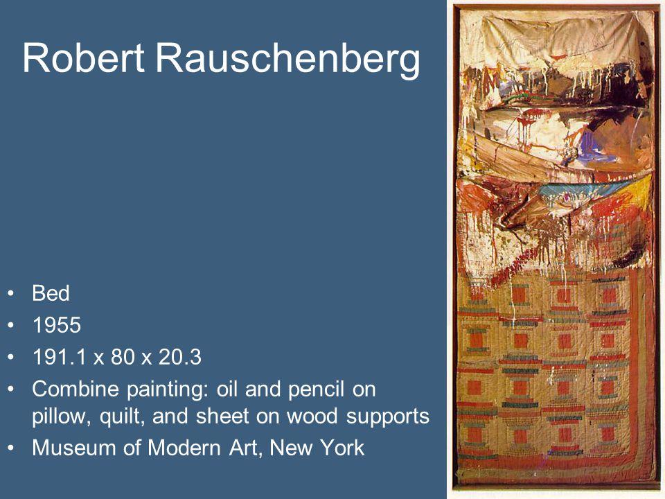Robert Rauschenberg Bed 1955 191.1 x 80 x 20.3
