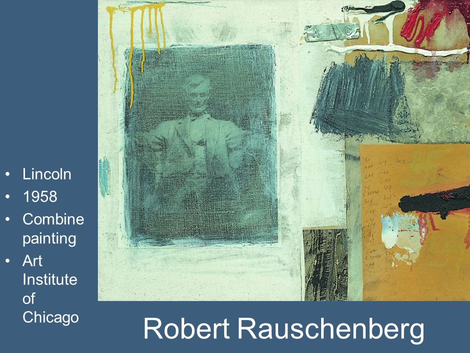 Robert Rauschenberg Lincoln 1958 Combine painting