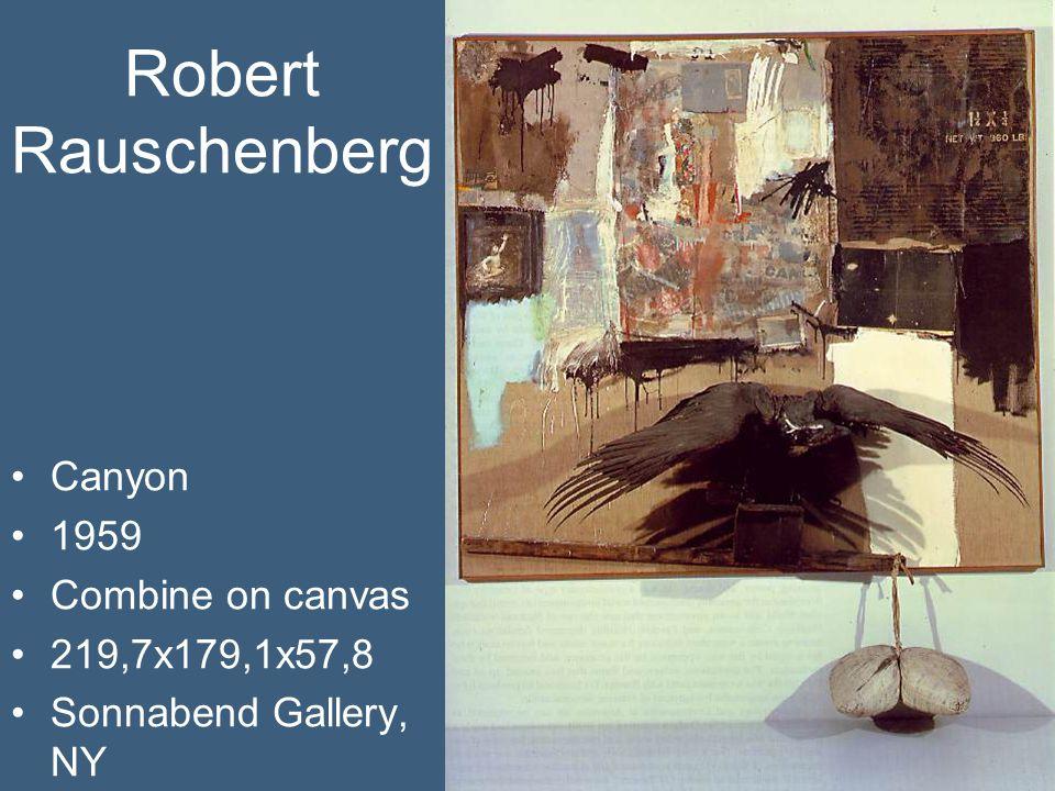 Robert Rauschenberg Canyon 1959 Combine on canvas 219,7x179,1x57,8