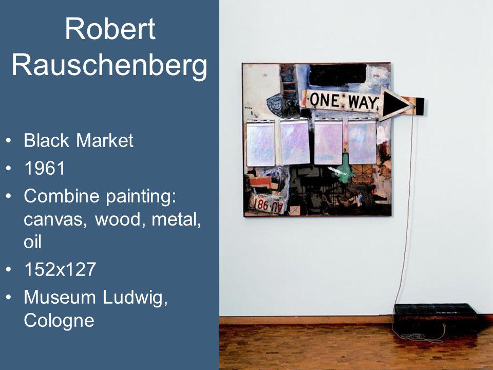 Robert Rauschenberg Black Market 1961