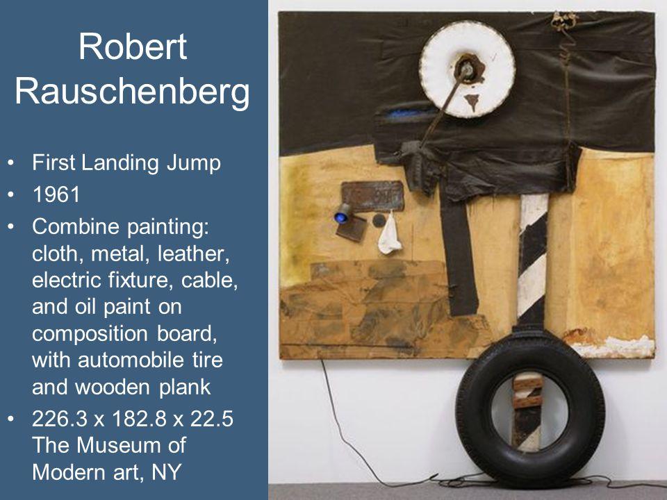 Robert Rauschenberg First Landing Jump 1961