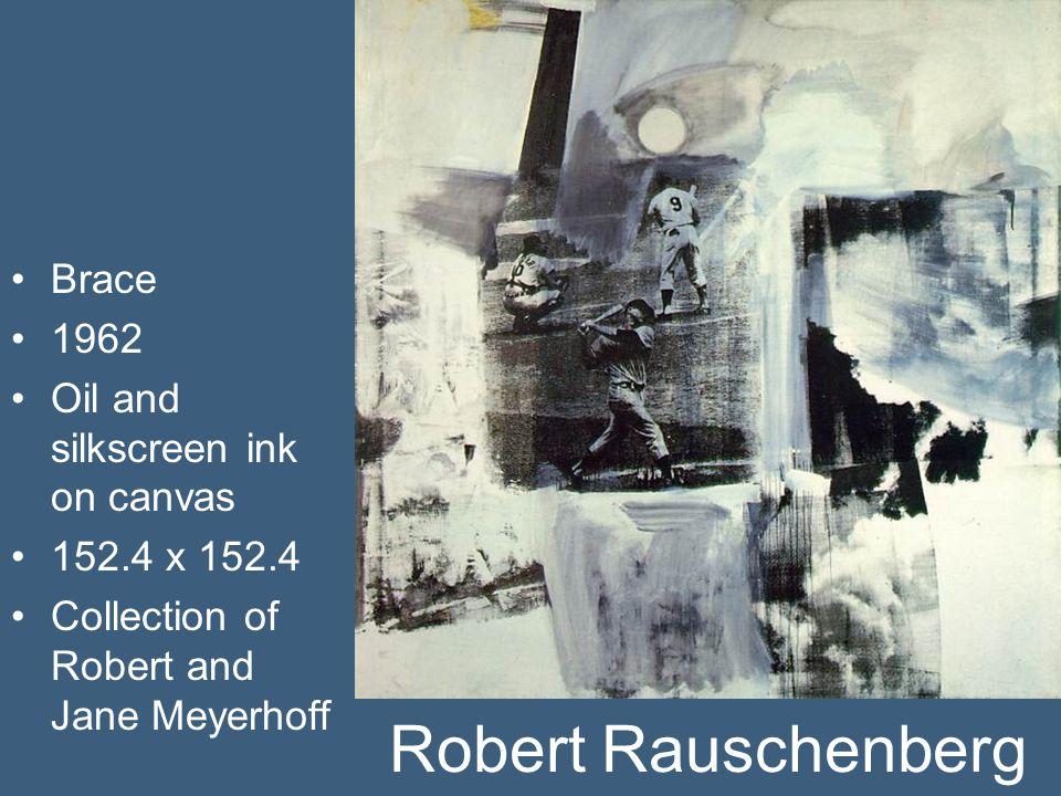 Robert Rauschenberg Brace 1962 Oil and silkscreen ink on canvas