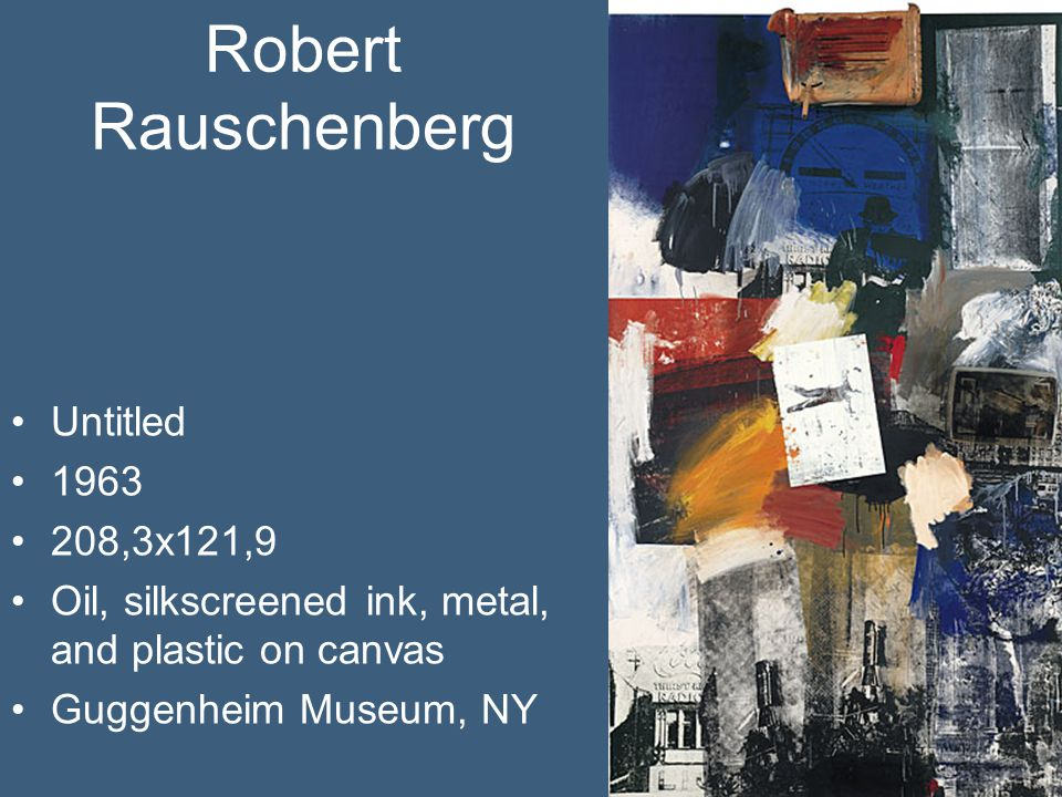 Robert Rauschenberg Untitled 1963 208,3x121,9