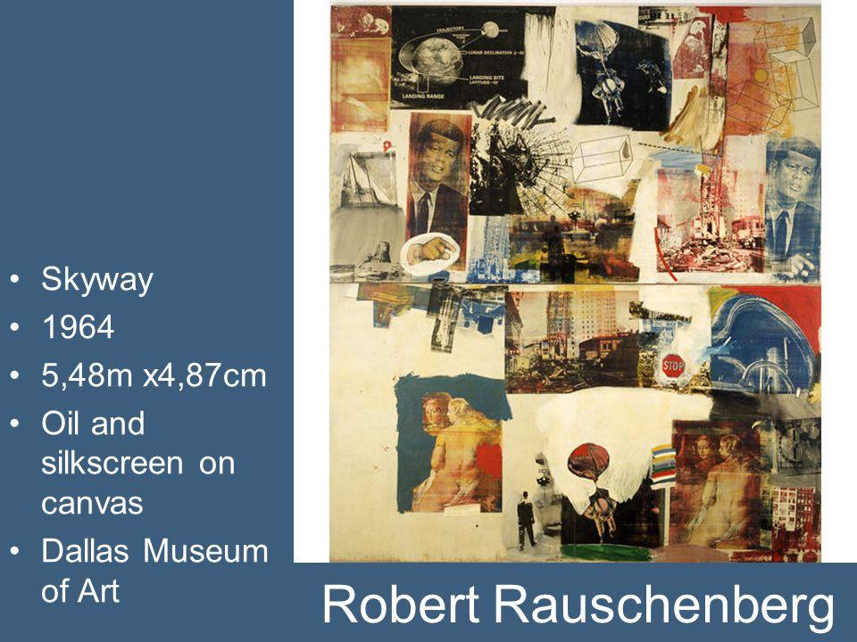 Robert Rauschenberg Skyway 1964 5,48m x4,87cm