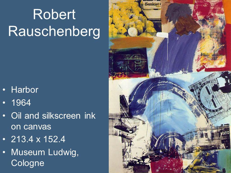 Robert Rauschenberg Harbor 1964 Oil and silkscreen ink on canvas