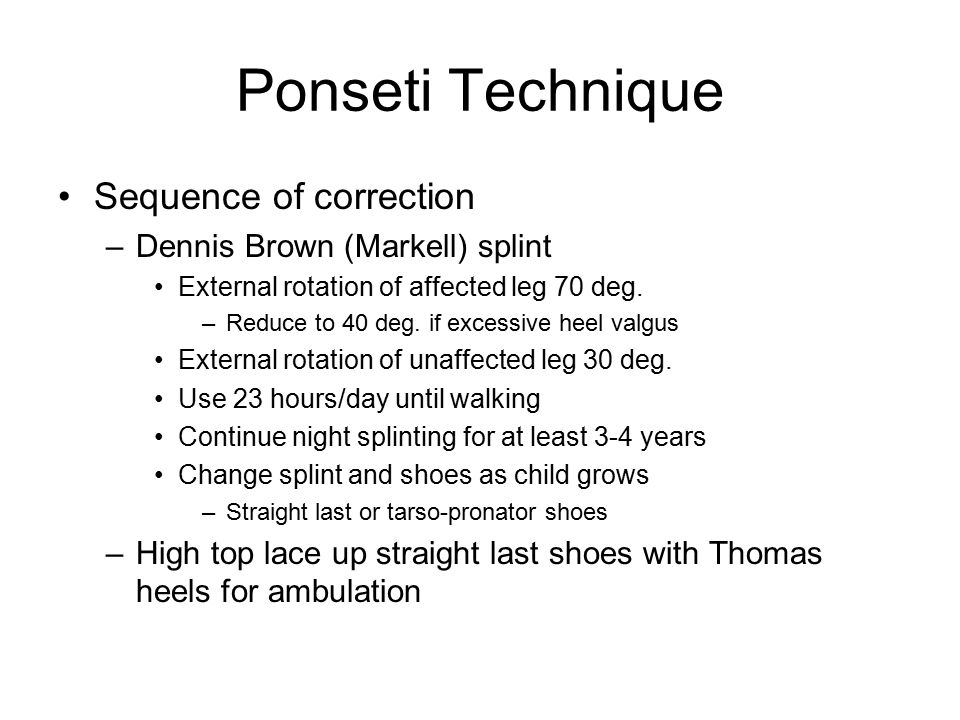 Ponseti Technique Sequence of correction Dennis Brown (Markell) splint