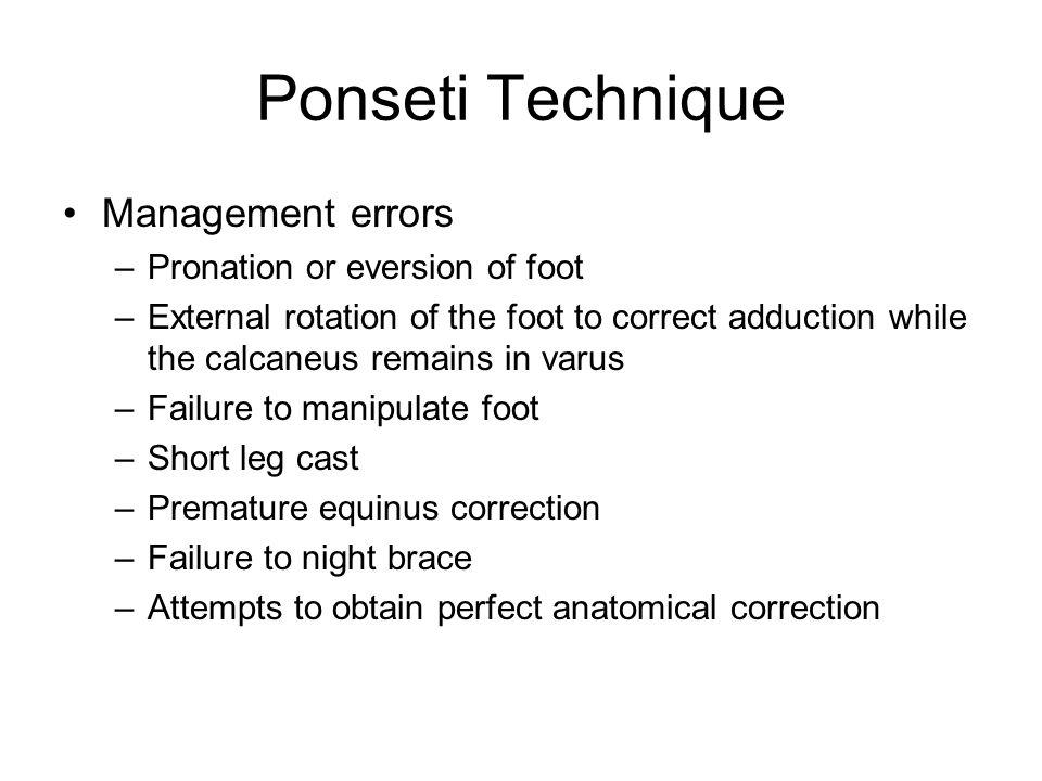 Ponseti Technique Management errors Pronation or eversion of foot
