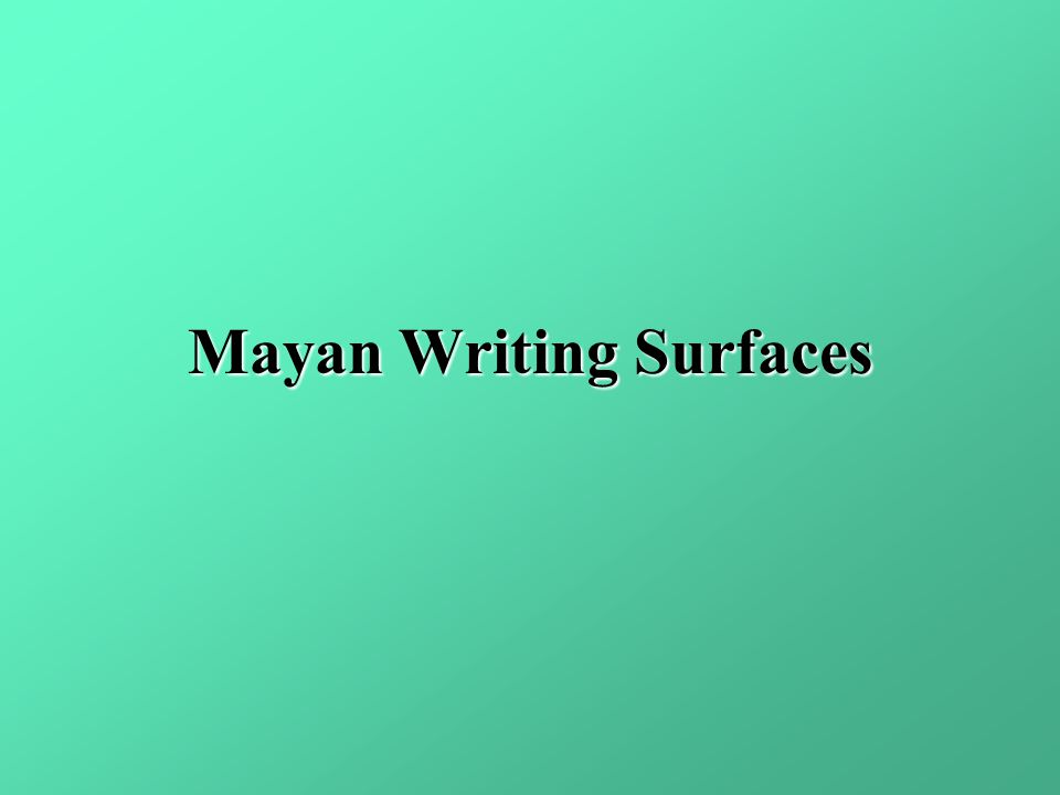 Mayan Writing Surfaces