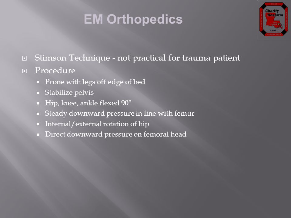 Stimson Technique - not practical for trauma patient Procedure