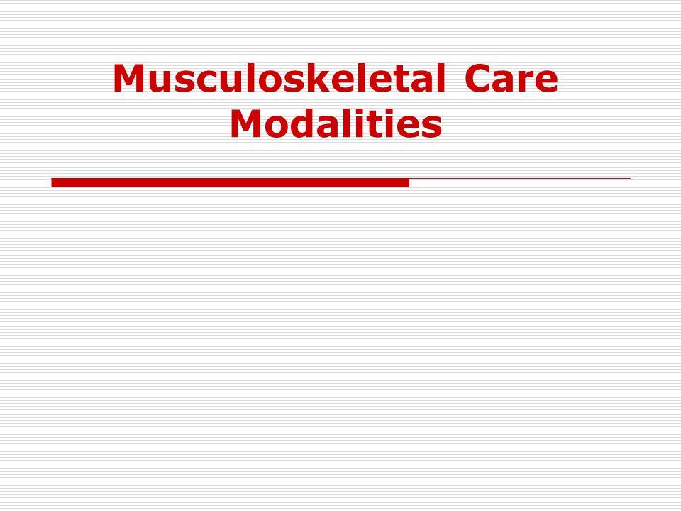 Musculoskeletal Care Modalities