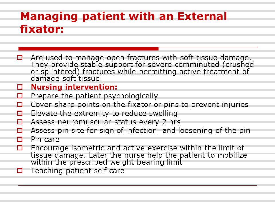 Managing patient with an External fixator: