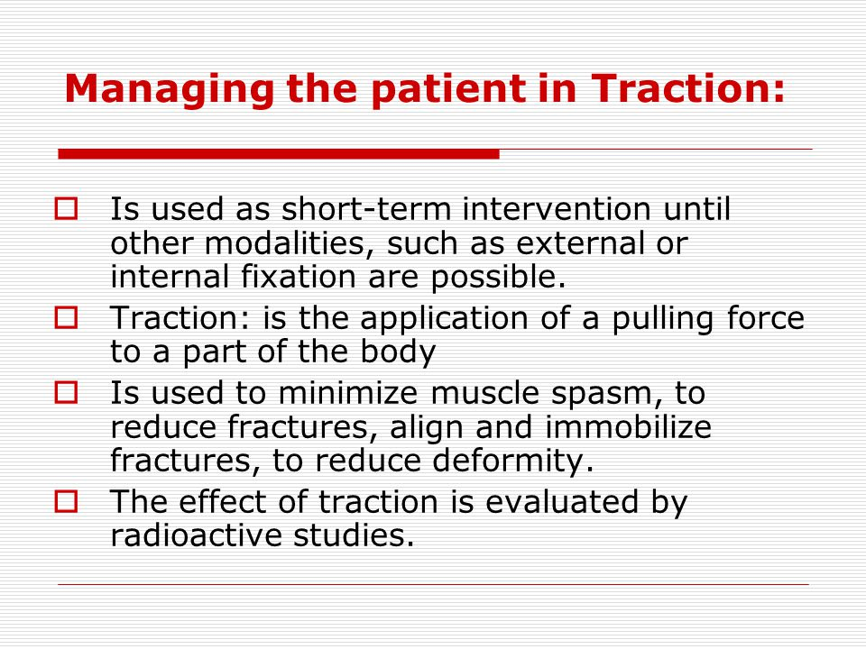 Managing the patient in Traction: