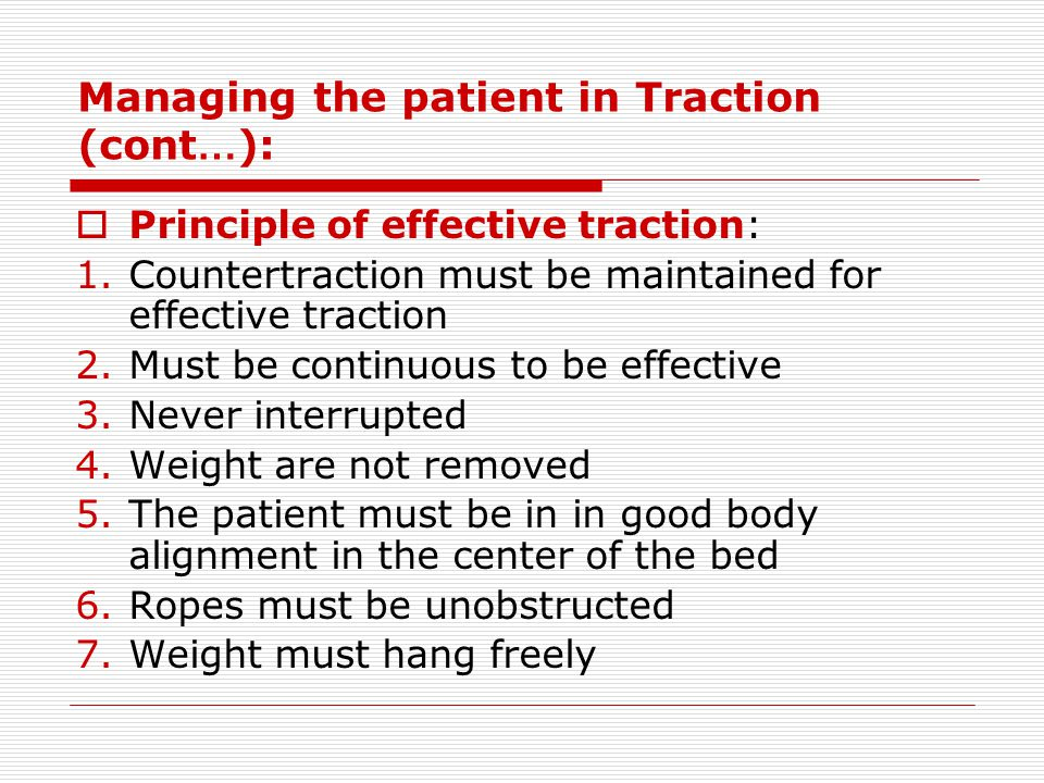 Managing the patient in Traction (cont…):