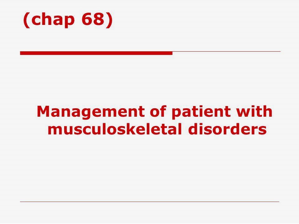Management of patient with musculoskeletal disorders