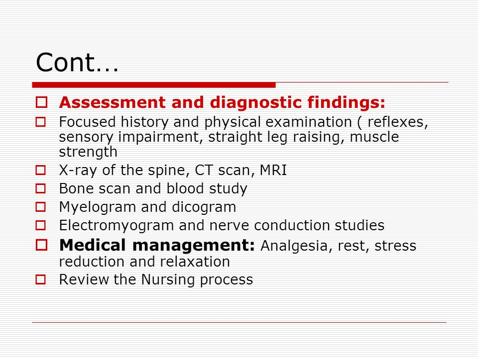 Cont… Assessment and diagnostic findings: