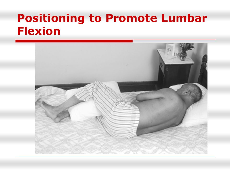Positioning to Promote Lumbar Flexion