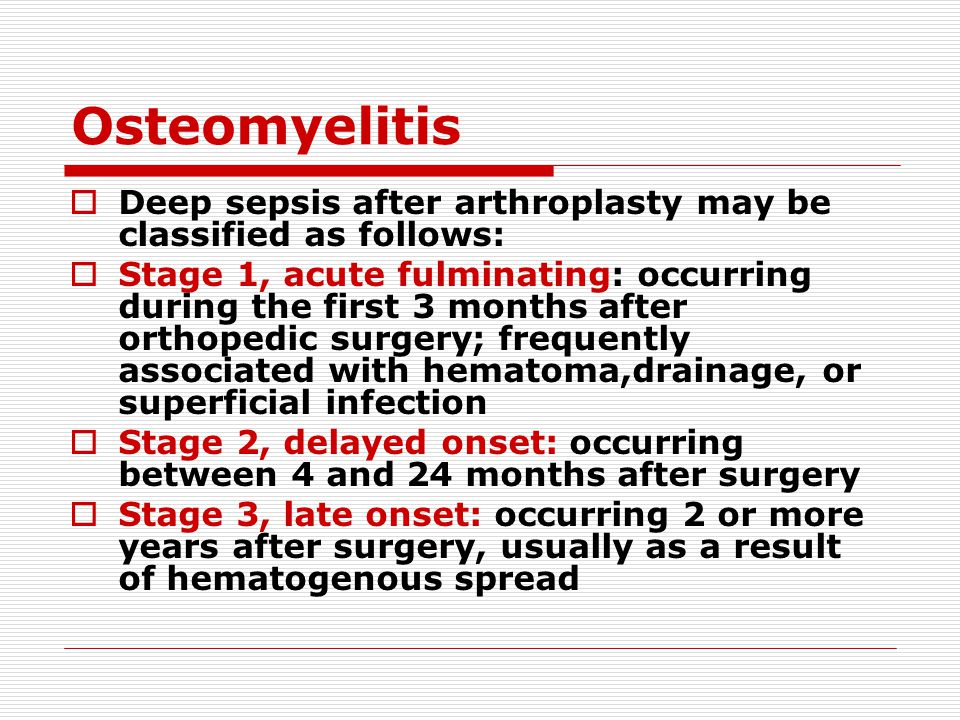 Osteomyelitis Deep sepsis after arthroplasty may be classified as follows: