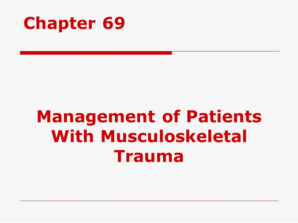 Management of Patients With Musculoskeletal Trauma