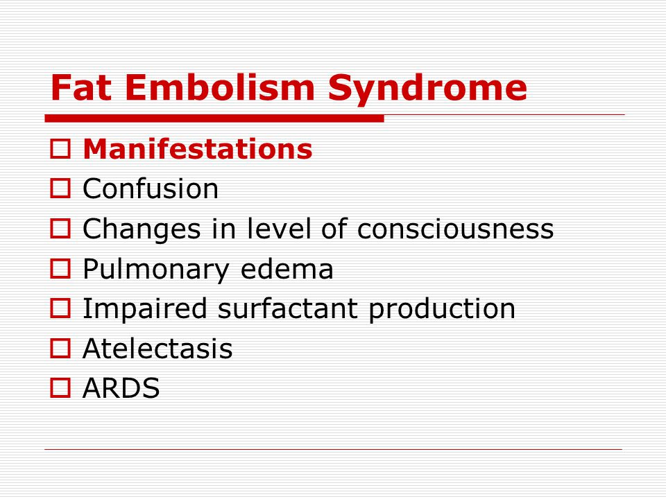 Fat Embolism Syndrome Manifestations Confusion
