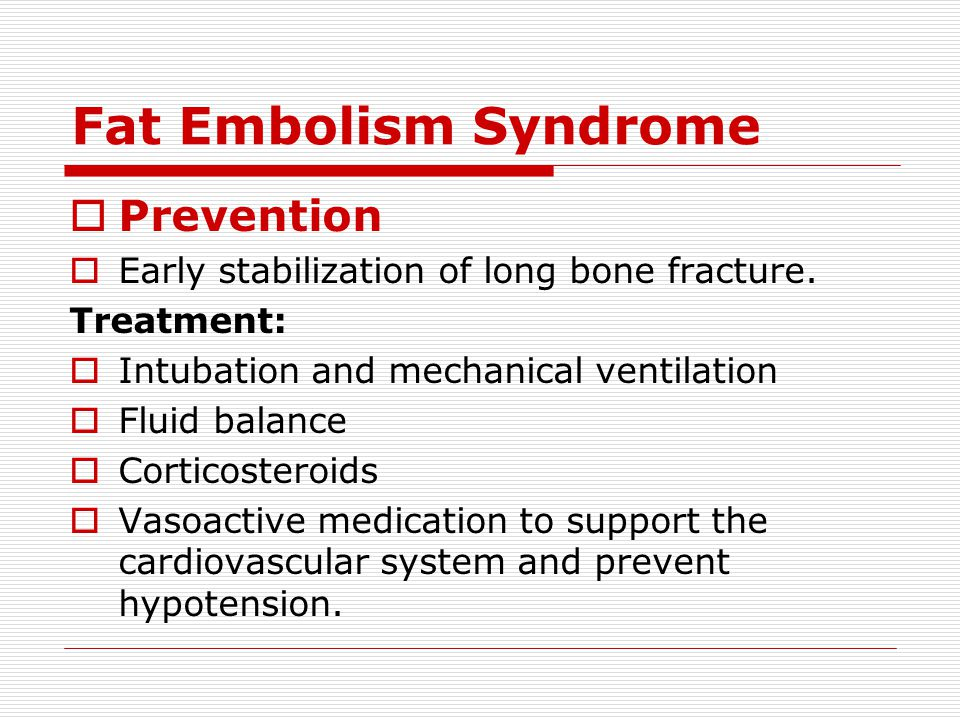 Fat Embolism Syndrome Prevention