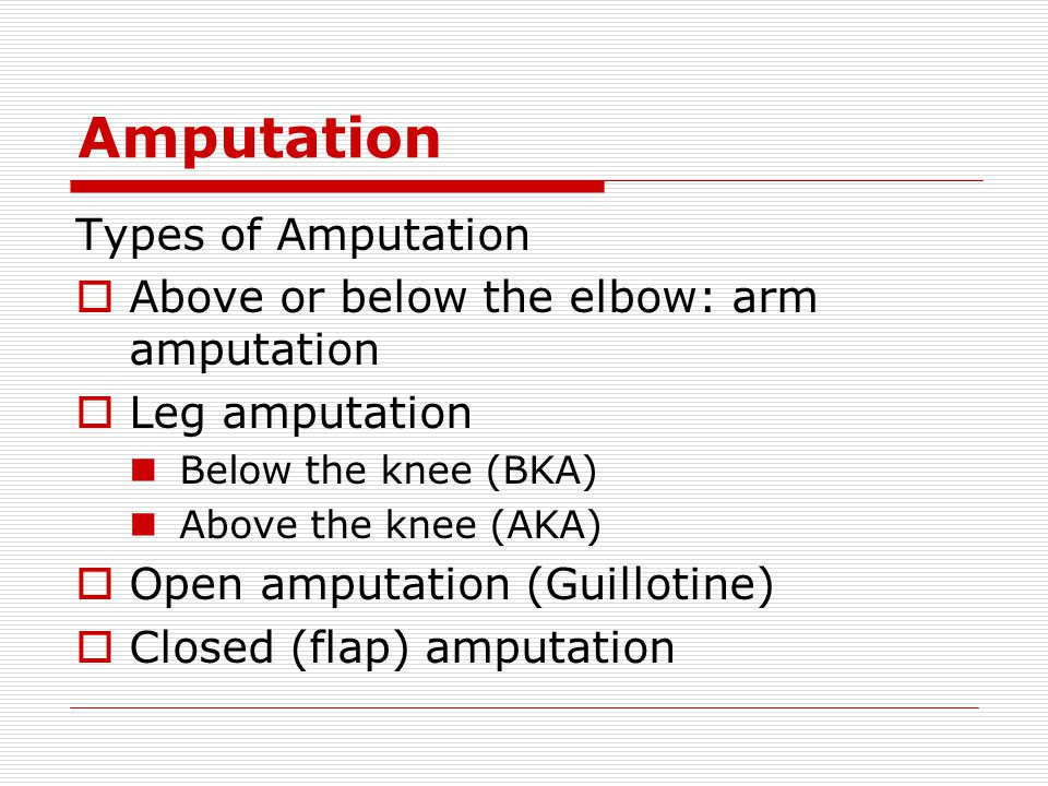 Amputation Types of Amputation