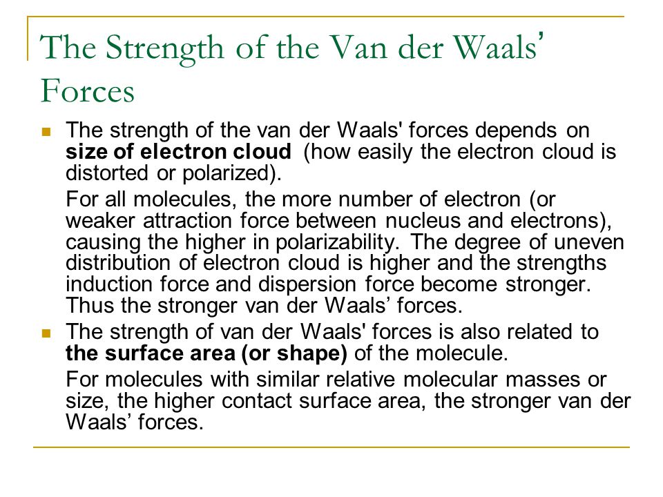The Strength of the Van der Waals' Forces