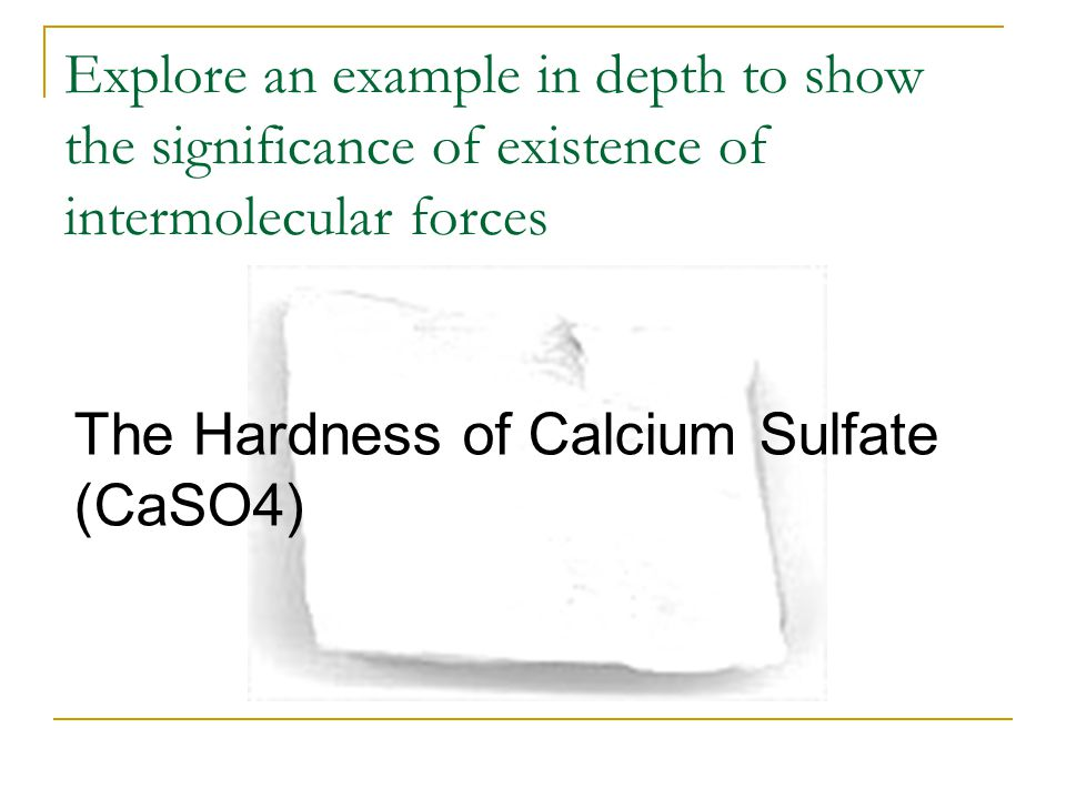 Explore an example in depth to show the significance of existence of intermolecular forces