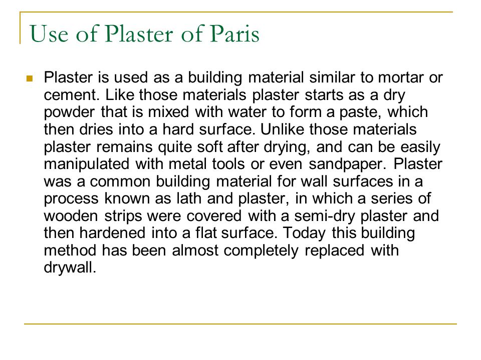Use of Plaster of Paris