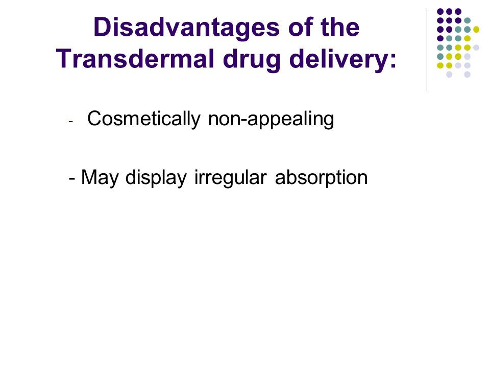 Disadvantages of the Transdermal drug delivery: