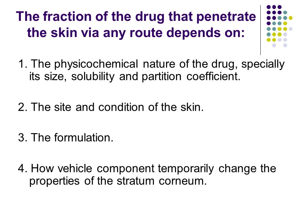 The fraction of the drug that penetrate the skin via any route depends on: