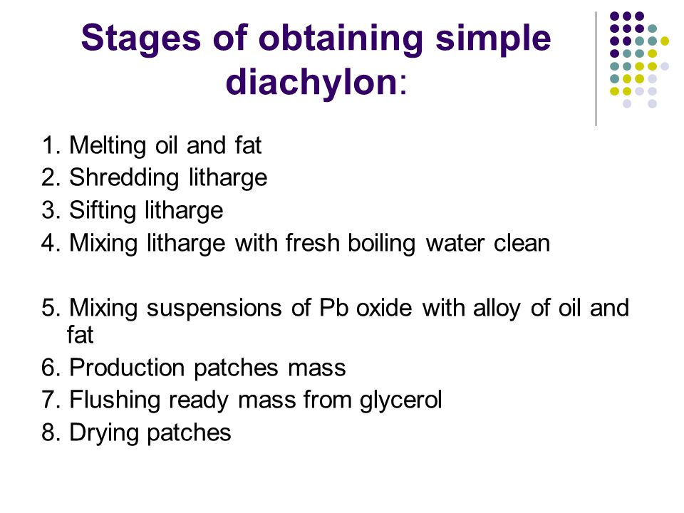 Stages of obtaining simple diachylon: