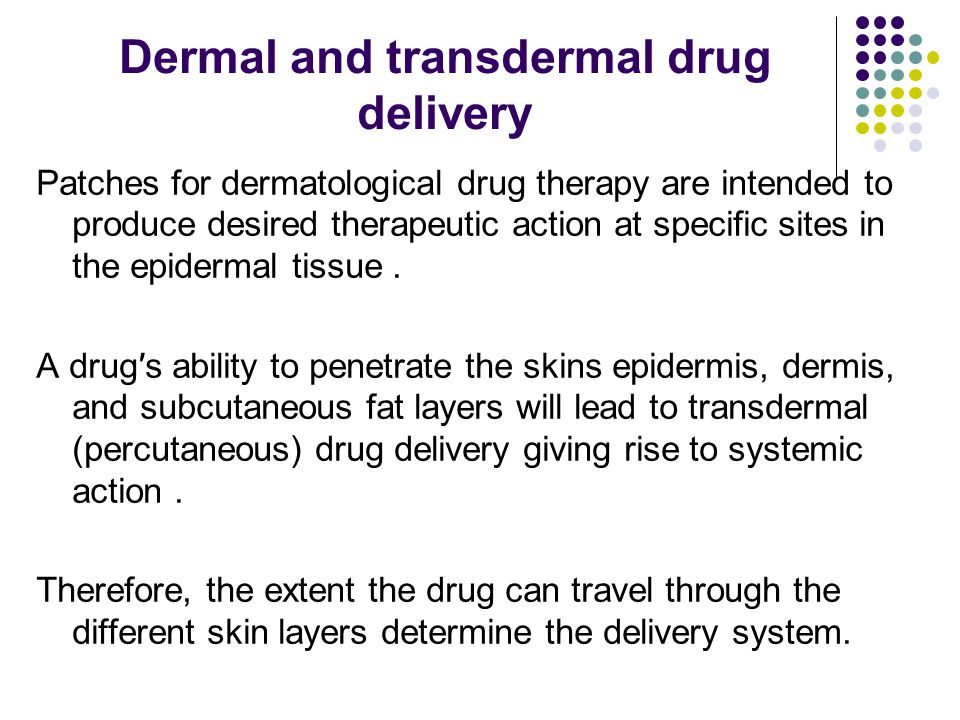 Dermal and transdermal drug delivery