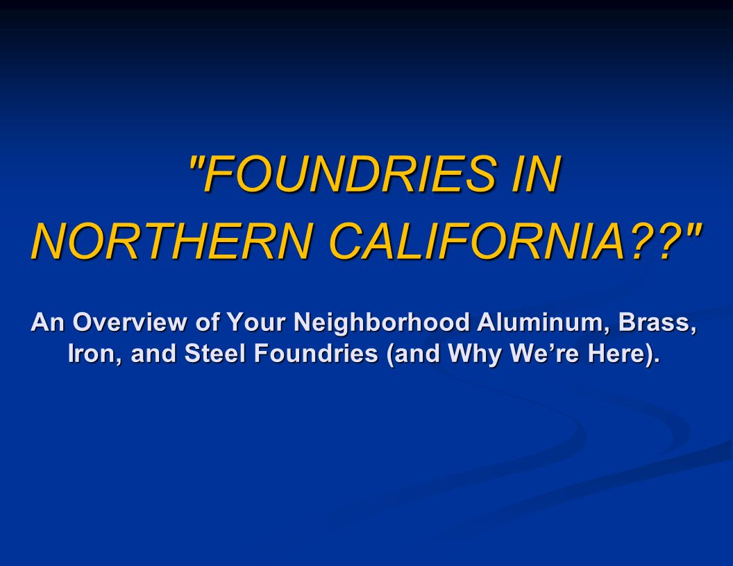 FOUNDRIES IN NORTHERN CALIFORNIA
