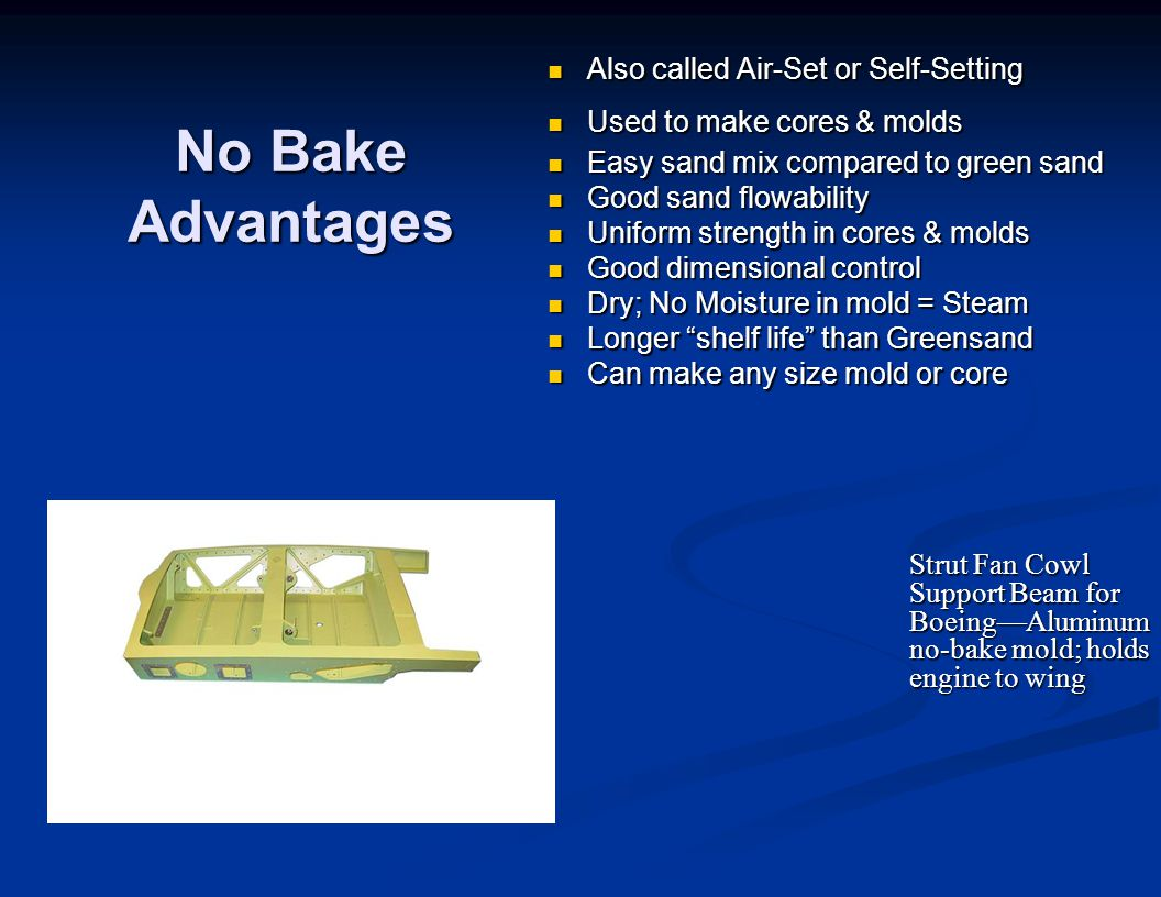 No Bake Advantages Also called Air-Set or Self-Setting