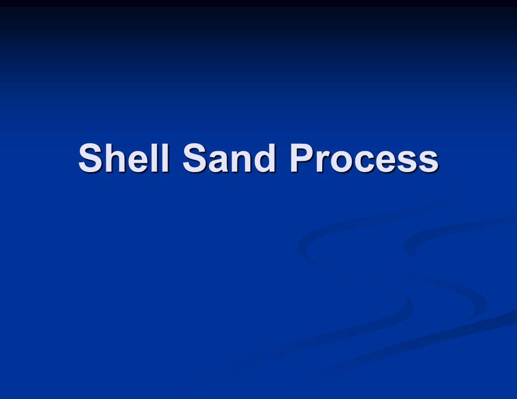 Shell Sand Process